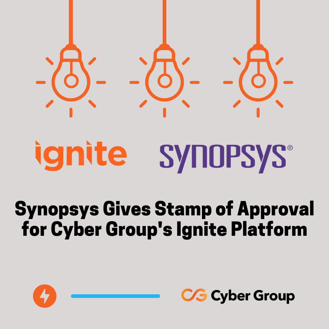 Synopsys Gives Stamp of Approval for Cyber Group's Ignite Platform